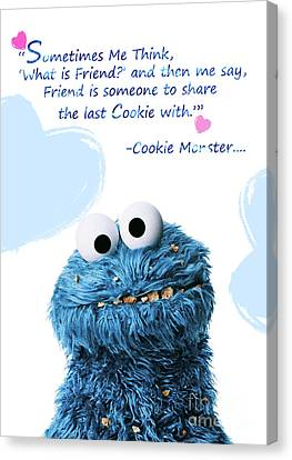 Friendship Is.. - Cookie Monster Cute Friendship Quotes.. 7 Canvas Print by Prar Kulasekara