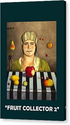 Fruit Collector 2 With Lettering Canvas Print by Leah Saulnier The Painting Maniac