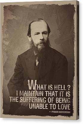 Fyodor Dostoevsky Quote Canvas Print by Afterdarkness