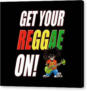 Get Your Reggae On Canvas Print