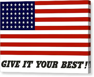 Give It Your Best American Flag Canvas Print by War Is Hell Store