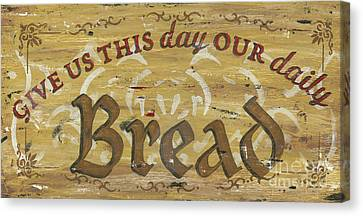 Give Us This Day Our Daily Bread Canvas Print by Debbie DeWitt