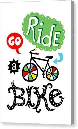 Go Ride A Bike  Canvas Print by Andi Bird