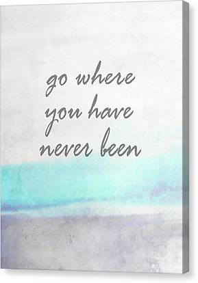 Go Where You Have Never Been Quot On Art Canvas Print by Ann Powell