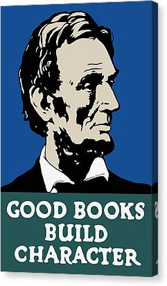 Good Books Build Character - President Lincoln Canvas Print by War Is Hell Store