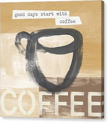 Good Days Start With Coffee- Art By Linda Woods Canvas Print