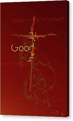 Good Friday Canvas Print by Chuck Mountain
