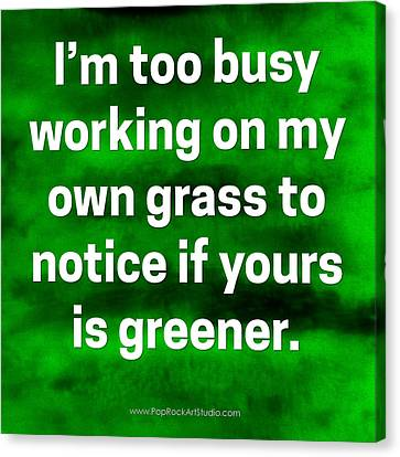 Canvas Print featuring the digital art Grass Is Greener Quote Art by Bob Baker