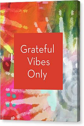 Dye Canvas Print - Grateful Vibes Only Journal- Art By Linda Woods by Linda Woods