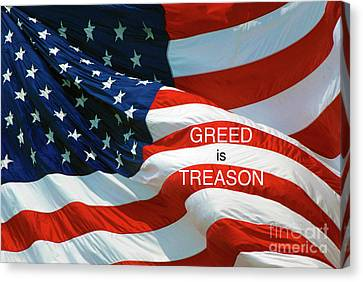 Canvas Print featuring the photograph Greed Is Treason by Paul W Faust - Impressions of Light