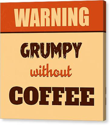 Grumpy Without Coffee Canvas Print by Naxart Studio