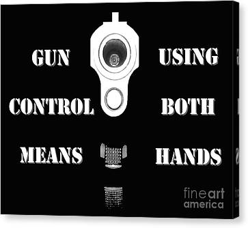 Gun Control Means Canvas Print by Al Powell Photography USA