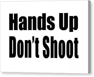 Hands Up Don't Shoot Tee Canvas Print by Edward Fielding