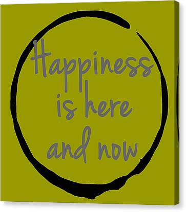 Canvas Print featuring the digital art Happiness Is Here And Now by Julie Niemela