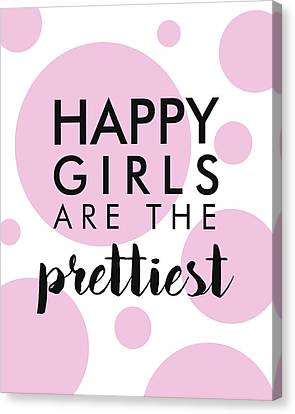 Happy Girls Are The Prettiest Canvas Print