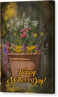 Happy Mother's Day Planter Greeting Canvas Print by Mother Nature