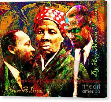 Harriet Tubman Martin Luther King Jr Malcolm X 20160421 Text Canvas Print by Wingsdomain Art and Photography