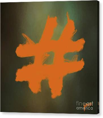 Canvas Print featuring the digital art Hashtag by Jim  Hatch