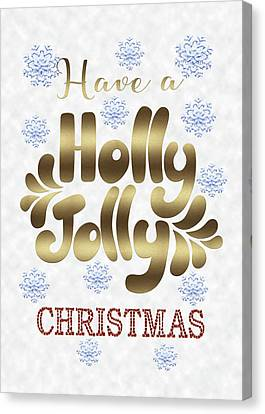 Canvas Print featuring the digital art Have A Holly Jolly Christmas Typography by Georgeta Blanaru
