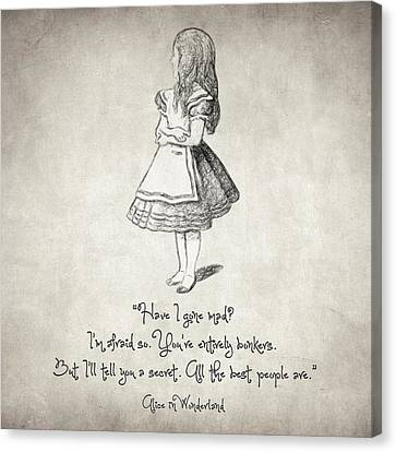 Have I Gone Mad Quote Canvas Print by Taylan Apukovska