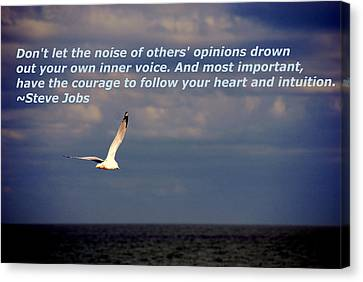 Have The Courage To Follow Your Heart Canvas Print by Susanne Van Hulst