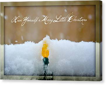 Have Yourself A Merry Little Christmas Canvas Print by Lisa Knechtel
