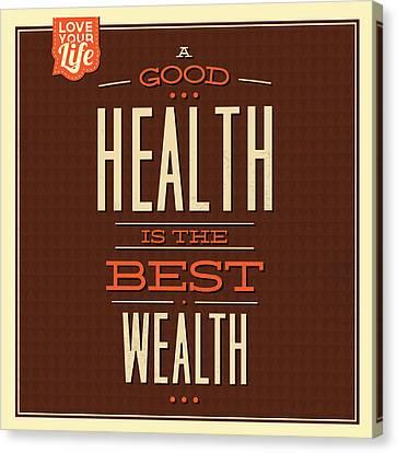 Health Is Wealth Canvas Print by Naxart Studio