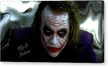 Canvas Print featuring the photograph Heath Ledger Joker Why So Serious by David Dehner