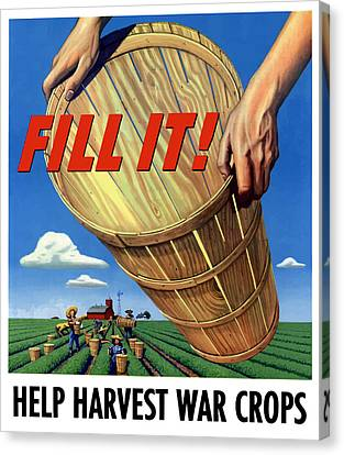 Help Harvest War Crops - Fill It Canvas Print