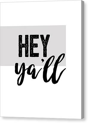 Canvas Print - Hey Typography Design by Ann Powell