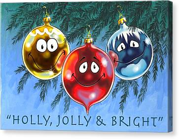 Holly Jolly And Bright Canvas Print by Richard De Wolfe
