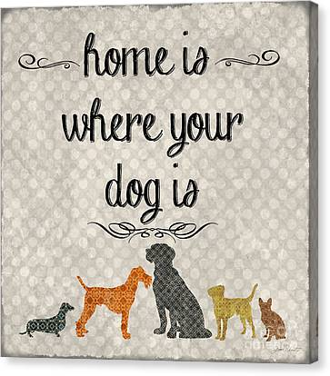 Home Is Where Your Dog Is-jp3039 Canvas Print by Jean Plout