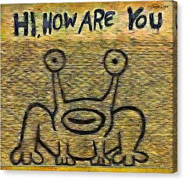 How Are You - Da Canvas Print