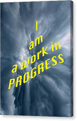 I Am A Work In Progress 5490.02 Canvas Print by M K  Miller
