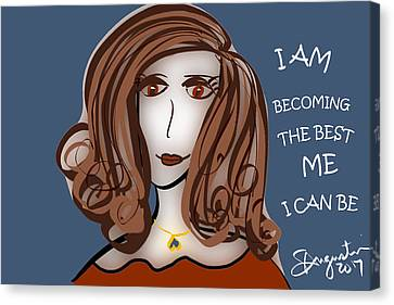 I Am Becoming The Best Me I Can Be Canvas Print by Sharon Augustin