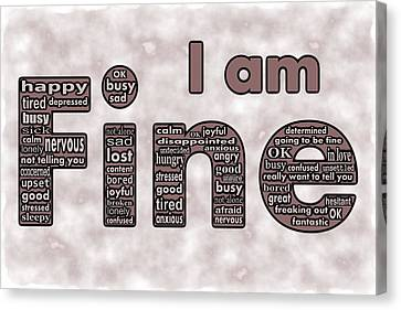 I Am Fine Canvas Print by Anastasiya Malakhova