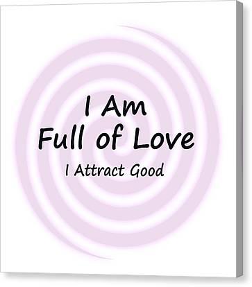 I Am Full Of Love Canvas Print