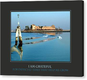I Am Grateful For Difficult Times Canvas Print by Donna Corless