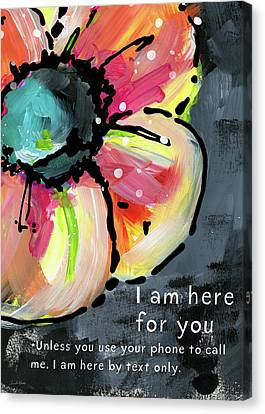 I Am Here For You By Text- Art By Linda Woods Canvas Print