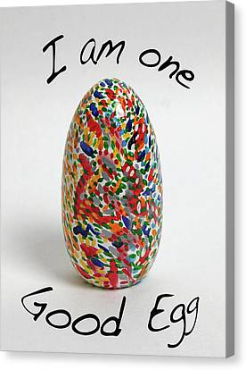 I Am One Good Egg Canvas Print
