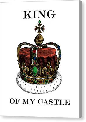 I Am The King Of My Castle Canvas Print