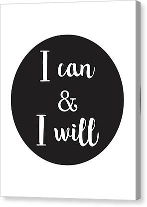 I Can And I Will - Motivational Print Canvas Print