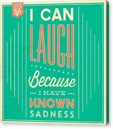 I Can Laugh Canvas Print by Naxart Studio