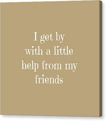 I Get By With A Little Help Canvas Print by Michelle Eshleman