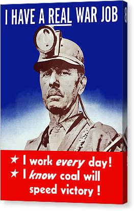 I Have A Real War Job Canvas Print by War Is Hell Store