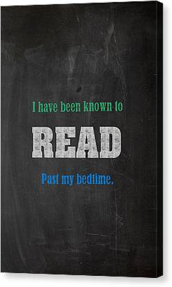 I Have Been Known To Read Past My Bedtime Chalkboard Drawing Motivational Humor Education Print Canvas Print