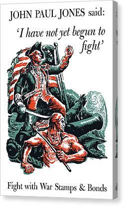 I Have Not Yet Begun To Fight Canvas Print by War Is Hell Store