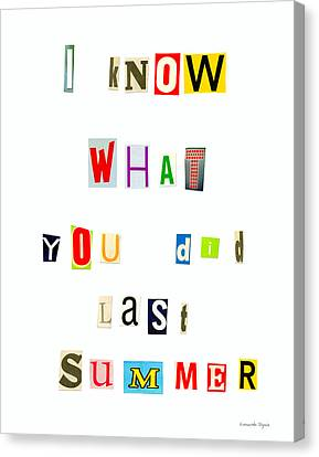 Note Canvas Print - I Know What You Did Last Summer - Da by Leonardo Digenio