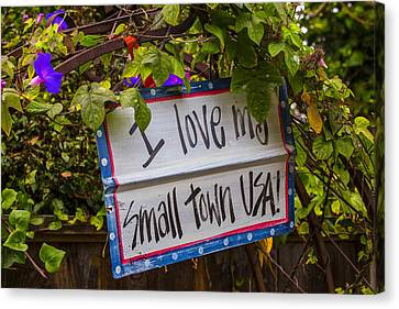 I Love My Small Town Sign Canvas Print by Garry Gay
