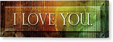 I Love You - Plaque Canvas Print by Shevon Johnson